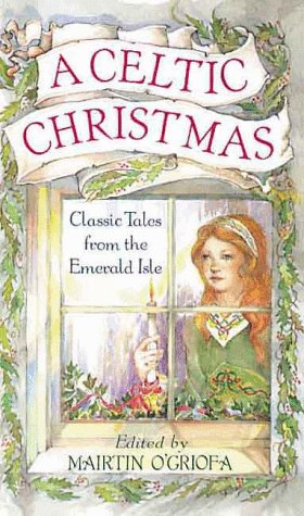 A Celtic Christmas: Classic Tales from the Emerald Isle
