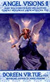 Angel Visions: v. 2: More True Stories of People Who Have Had Contact with Angels and How You Can Too (1401910653) by Virtue, Doreen