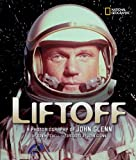 Liftoff: A Photobiography of John Glenn (Photobiographies)