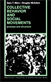 Collective Behavior And Social Movements: Process and Structure (013142100X) by Marx, Gary T.