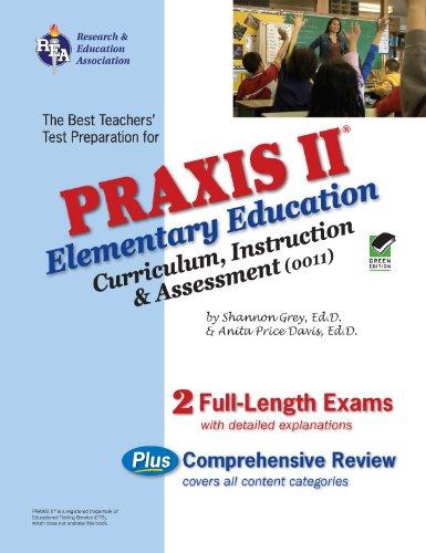 Praxis II Elementary  Education: Curriculum, Instruction & Assessment (0011) (REA) (PRAXIS Teacher Certification Tes