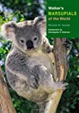 Walker's Marsupials of the World (Walker's Mammals)