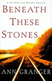 BENEATH THESE STONES (MEREDITH AND MARKBY MYSTERIES (HARDCOVER))