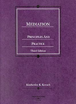 Mediation: Principles and Practice (American Casebook Series)