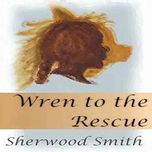 Wren to the Rescue Audiobook