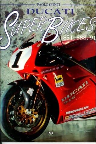 Ducati Superbikes: 851, 888, 916 written by Paolo Conti