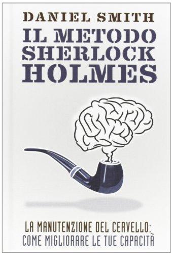 il-metodo-sherlock-holmes-la-manutenzione-del-cervello-come-migliorare-le-tue-capacita