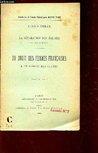 La separation des eglises et de l'etat, du droit des femmes francaises a un budget des cultes