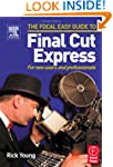 Focal Easy Guide to Final Cut Express...