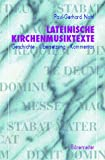 Lateinische Kirchenmusiktexte. (3761812493) by Paul-Gerhard Nohl