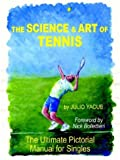 img - for The Science and Art of Tennis: The Ultimate Pictorial Guide for Singles book / textbook / text book
