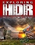 Exploring HDR: Photoshop, Photomatix...