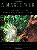 img - for A Magic Web: The Forest of Barro Colorado Island book / textbook / text book