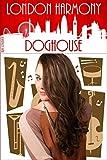 London Harmony: Doghouse (English Edition)