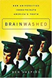 Brainwashed: How Universities Indoctrinate America's Youth