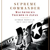 Supreme Commander: MacArthur's Triumph in Japan | [Seymour Morris]