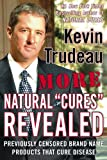 img - for More Natural Cures Revealed: Previously Censored Brand Name Products That Cure Disease book / textbook / text book