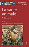 La sant� animale : Volume 1, G�n�ralit�s