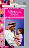 A Real - Live Sheikh (How To Marry...) (Harlequin American Romance, No 716) (0373167164) by Jacqueline Diamond