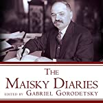 The Maisky Diaries: Red Ambassador to the Court of St James's, 1932-1943 | Gabriel Gorodetsky