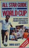 All-star Guide to the World Cup (0099739402) by Scott, David