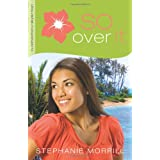 So Over Itby Stephanie Morrill