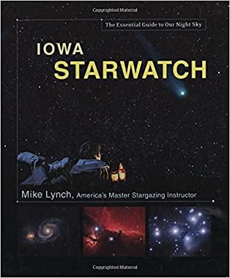 Iowa StarWatch: The Essential Guide to Our Night Sky