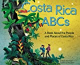 img - for Costa Rica ABCs: A Book About the People and Places of Costa Rica (Country ABCs) book / textbook / text book
