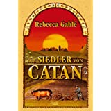 Die Siedler von Catanvon &#34;Rebecca Gabl&#34;