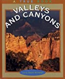 img - for Valleys and Canyons (True Books: Earth Science) book / textbook / text book