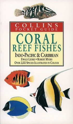 Coral Reef Fishes: Indo-Pacific & Caribbean (Collins Pocket Guide)
