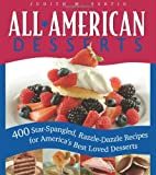 img - for All-American Desserts: 400 Star-Spangled, Razzle-Dazzle Recipes for America's Best Loved Desserts (Non) book / textbook / text book