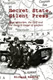 img - for Secret State, Silent Press: New Militarism, the Gulf, and the Modern Image of Warfare book / textbook / text book