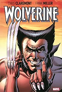 Wolverine by Claremont & Miller by Chris Claremont and Frank Miller