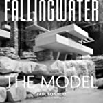 Fallingwater: The Architectureal Model