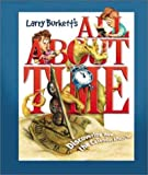 All about Time: Discovering How the Calendar Affects You (Larry Burkett's Stewardship for the Family) (0781437881) by Larry Burkett