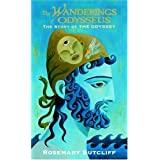 The Wanderings of Odysseus: The Story of the Odyssey ~ Rosemary Sutcliff