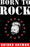 Born to Rock (0786809205) by Gordon Korman