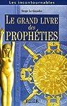 Le Grand Livre des Prophéties : Prophètes anciens et modernes