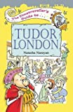 The Timetraveller's Guide to Tudor London [Paperback]