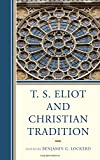img - for T. S. Eliot and Christian Tradition book / textbook / text book