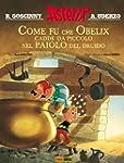 Asterix: Come fu che Obelix cadde da...