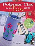 cover of Polymer Clay for the Fun of It!: 25 Easy Projects
