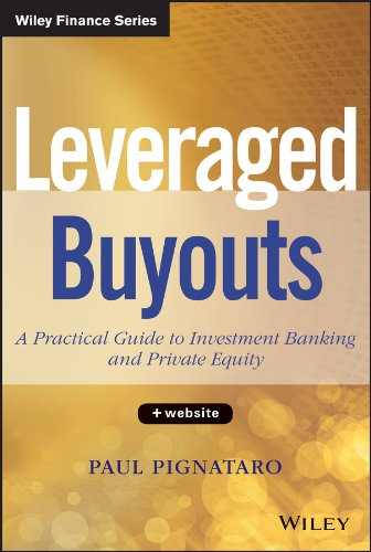 Paul Pignataro - Leveraged Buyouts: A Practical Guide to Investment Banking and Private Equity (Wiley Finance)