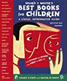 Valerie & Walters Best Books for Children 2nd Ed: A Lively, Opinionated Guide (Valerie & Walters Best Books for Children: A Lively,)