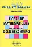 echange, troc Sébastien Bossu - L'oral de mathématiques aux concours des écoles de commerce