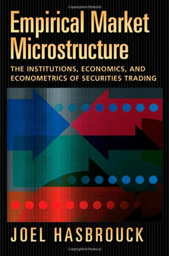 Empirical Market Microstructure: The Institutions,...