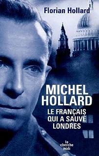 Michel Hollard, le français qui a sauvé Londres, Hollard, Florian