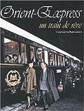 echange, troc Constantin Parvulesco - Orient-Express. Un train de rêve