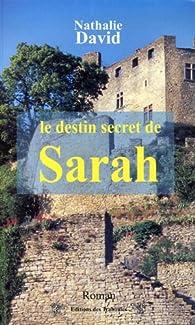 Le destin secret de Sarah par Nathalie David